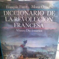 Diccionarios de segunda mano: DICCIONARIO DE LA REVOLUCIÓN FRANCESA, FRANÇOIS FURET Y MONA OZOUF, ALIANZA DICCIONARIOS.. Lote 269821468