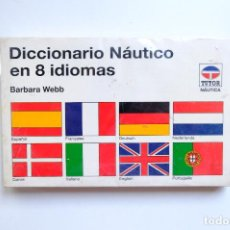 Diccionarios de segunda mano: DICCIONARIO NAUTICO EN 8 IDIOMAS. BARBARA WEBB. TUTOR NAUTICA.. Lote 269959173