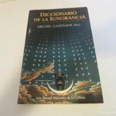 Diccionarios de segunda mano: DICCIONARIO DE LA IGNORANCIA: LAS FRONTERAS DE LA CIENCIA MICHEL CAZENAVE. Lote 270236518