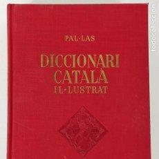 Diccionarios de segunda mano: DICCIONARI CATALÀ IL-LUSTRAT - PAL-LAS PER EMILI VALLES - DICCIONARI CATALÀ AMB EQUIVALENCIES - 1962. Lote 270599618