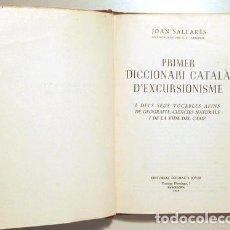 Diccionarios de segunda mano: SALLARÈS, JOAN - PRIMER DICCIONARI CATALÀ D'EXCURSIONISME - BARCELONA 1959. Lote 270899423