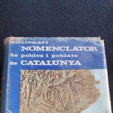 Diccionarios de segunda mano: DICCIONARI NOMENCLATOR DE POBLES I POBLATS DE CATALUNYA. Lote 270953203