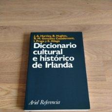 Diccionarios de segunda mano: DICCIONARIO CULTURAL E HISTÓRICO DE IRLANDA. J.A. HURTLEY.. Lote 271072188