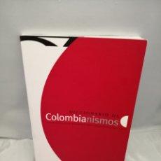 Diccionarios de segunda mano: DICCIONARIO DE COLOMBIANISMOS. NUEVA EXPEDICIÓN AL PATRIMONIO LÉXICO COLOMBIANO (2015 – 2017). Lote 271040178