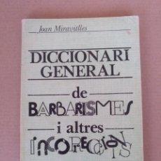 Libri di seconda mano: DICCIONARI GENERAL DE BARBARISMES I ALTRES INCORRECCIONS. JOAN MIRAVITLLES I SERRADELL. LLIBRE. Lote 273300818
