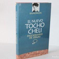 Livros em segunda mão: EL NUEVO TOCHO CHELI / DICCIONARIO DE JERGAS / RAMONCIN. Lote 275207198