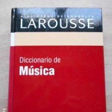 Diccionarios de segunda mano: DICCIONARIO DE LAROUSSE DE MUSICA. Lote 276665353