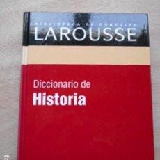Diccionarios de segunda mano: DICCIONARIO DE LAROUSSE DE HISTORIA. Lote 276665598