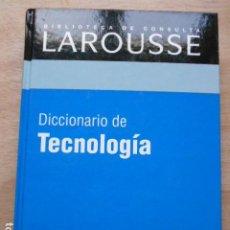 Diccionarios de segunda mano: DICCIONARIO DE LAROUSSE DE TECNOLOGIA. Lote 276665713