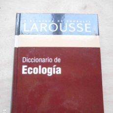 Diccionarios de segunda mano: DICCIONARIO DE LAROUSSE DE ECOLOGIA. Lote 276665813