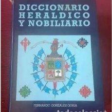 Diccionarios de segunda mano: DICCIONARIO HERÁLDICO Y NOBILIARIO. ED. BITACORA. FERNANDO GONZÁLEZ DORI. Lote 276708613