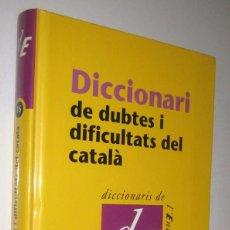 Diccionarios de segunda mano: DICCIONARI DE DUBTES I DIFICULTATS DEL CATALA - ENCICLOPEDIA CATALANA. Lote 276926258