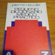 Diccionarios de segunda mano: PEQUEÑO DICCIONARIO MEDICO PRACTICO.PIERRE NEUVILLE.COLECCION BOLSILLO.MENSAJERO,1979,238 PAG.. Lote 277453363