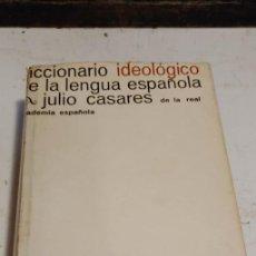 Diccionarios de segunda mano: DICCIONARIO IDEOLÓGICO DE LA LENGUA ESPAÑOLA 1973 JULIO CASARES, PYMY TC. Lote 277574128