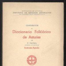 Diccionarios de segunda mano: CABAL, C: CONTRIBUCION AL DICCIONARIO FOLKLORICO DE ASTURIAS. ANTROXU - APODO. 1958. Lote 278616368