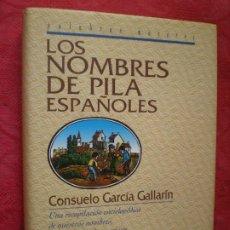 Diccionarios de segunda mano: LOS NOMBRES DE PILA ESPAÑOLES. ORIGEN SIGNIFICADO HISTORIA MODAS... CONSUELO GARCÍA GALLAÍN.. Lote 278694558