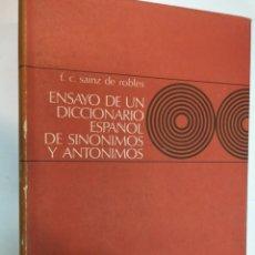Diccionarios de segunda mano: F.C. SAINZ DE ROBLES ENSAYO DE UN DICCIONARIO ESPAÑOL DE SINÓNIMOS Y ANTÓNIMOS SA4915. Lote 278920753