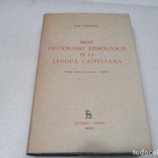 Diccionarios de segunda mano: JOAN COROMINAS BREVE DICCIONARIO ETIMOLÓGICO DE LA LENGUA CASTELLANA W8543. Lote 280627088