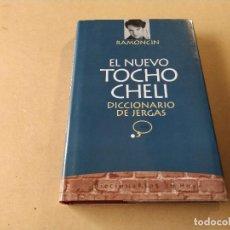 Diccionarios de segunda mano: EL NUEVO TOCHO CHELI - DICCIONARIO DE JERGAS - RAMONCÍN - DEDICADO POR EL AUTOR. Lote 286697018