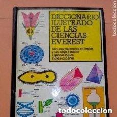 Diccionarios de segunda mano: 1984 DICCIONARIO ILUSTRADO DE LAS CIENCIAS EVEREST, EQUIVALENCIAS EN INGLES -ESPAÑOL Y VICEVERSA. Lote 287555698