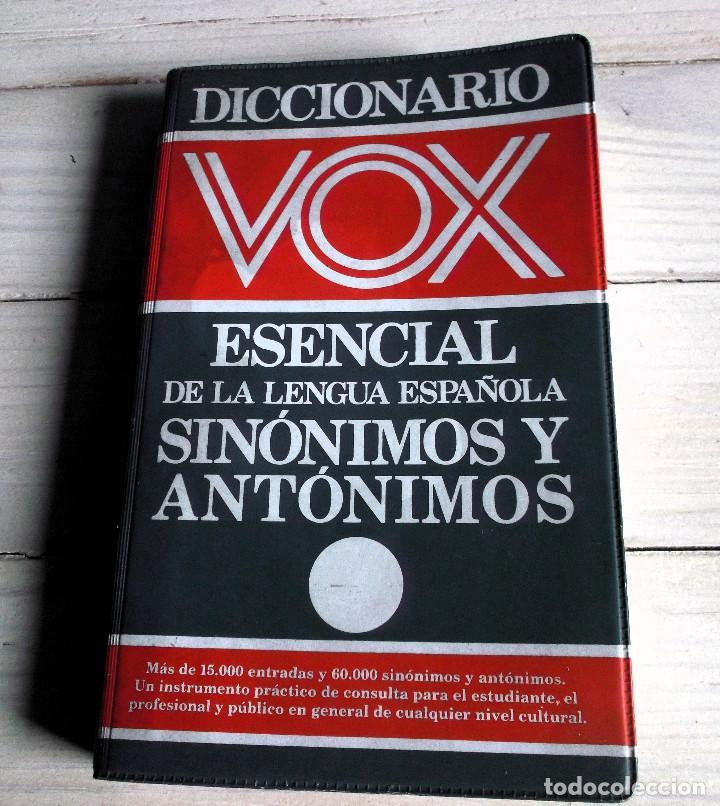 SINONIMOS Y ANTONIMOS - DICCIONARIO VOX ESENCIAL DE LA LENGUA ESPAÑOLA - SINONIMOS Y ANTONIMOS (Libros de Segunda Mano - Diccionarios)