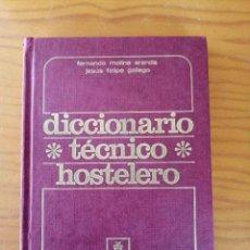 Diccionarios de segunda mano: DICCIONARIO TÉCNICO HOSTELERO FERNANDO MOLINA ARANDA, JESÚS FELIPE GALLEGO. Lote 288512088