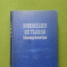 Diccionarios de segunda mano: DICCIONARIO DE TEJIDOS - F. CASTANY SALADRIGAS - 1ª. EDICION 1949.. Lote 288613898