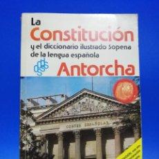 Diccionarios de segunda mano: LA CONSTITUCION Y EL DICCIONARIO ILUSTRADO SOPENA DE LA LENGUA ESPAÑOLA. ANTORCHA. 1978. PAGS. 512.. Lote 288636053