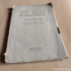 Diccionarios de segunda mano: DICCIONARIO ENCICLOPEDICO DE RADIOELECTRICIDAD. FERNANDO MAYMO GOMIS. 1945 ESCUELA RADIO. 120 PAGS.. Lote 289025493