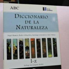 Diccionarios de segunda mano: DICCIONARIO DE LAS NATURALEZA L-Z. ESPASA ABC. Lote 289575133