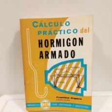 Diccionarios de segunda mano: CÁLCULO PRÁCTICO DEL HORMIGÓN ARMADO FRANCISCO ARQUERO EDITORIAL: CEAC, BARCELONA, 1978. Lote 289575688