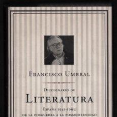 Diccionarios de segunda mano: FRANCISCO UMBRAL DICCIONARIO DE LITERATURA ESPAÑA 1941 1995 DE LA POSGUERRA A LA POSMODERNIDAD PLANE. Lote 293196853