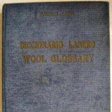 Diccionarios de segunda mano: DICCIONARIO LANERO WOOL GLOSSARY BILINGUE - PABLO LINK EDICIÓN AUTOR 1944. Lote 16497145