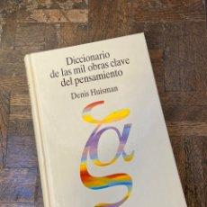 Diccionarios de segunda mano: DICCIONARIO MIL OBRAS CLAVE DEL PENSAMIENTO - DENIS HUISMAN - TECNOS (1997) ENVÍO GRATIS. Lote 295974873
