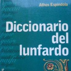 Diccionarios de segunda mano: DICCIONARIO DE LUNFARDO. ATHOS ESPÍNDOLA.. Lote 295988193