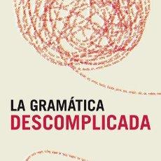 Diccionarios de segunda mano: LA GRAMATICA DESCOMPLICADA. Lote 295992023