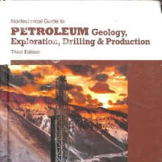 Diccionarios de segunda mano: NONTECHNICAL GUIDE TO PETROLEUM GEOLOGY, EXPLORATION DRILLING AND PRODUCTION - (INGLÉS)/ PRECINTADO. Lote 295992048