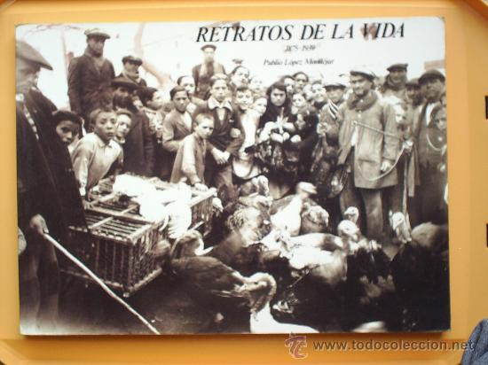 RETRATOS DE LA VIDA -1875-1939-FOTOGRAFIAS DE LUIS ESCOBAR -1989-- ALBACETE (Libros de Segunda Mano - Bellas artes, ocio y coleccionismo - Diseño y Fotografía)