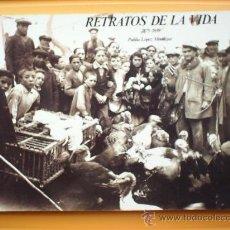 Libros de segunda mano: RETRATOS DE LA VIDA -1875-1939-FOTOGRAFIAS DE LUIS ESCOBAR -1989-- ALBACETE. Lote 23800583