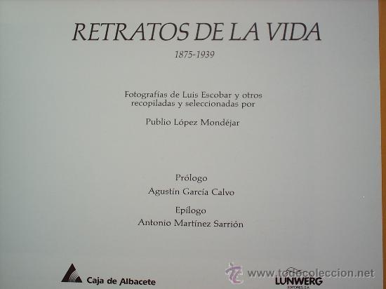 Libros de segunda mano: RETRATOS DE LA VIDA -1875-1939-FOTOGRAFIAS DE LUIS ESCOBAR -1989-- ALBACETE - Foto 2 - 23800583
