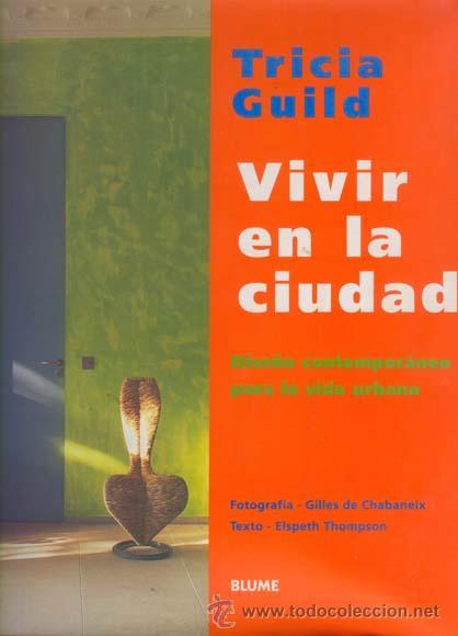VIVIR EN LA CIUDAD / DISEÑO CONTEMPORANEO PARA LA VIDA URBANA / BLUME INTERIORISMO (Libros de Segunda Mano - Bellas artes, ocio y coleccionismo - Diseño y Fotografía)