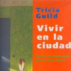 Libros de segunda mano: VIVIR EN LA CIUDAD / DISEÑO CONTEMPORANEO PARA LA VIDA URBANA / BLUME INTERIORISMO. Lote 27267922