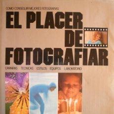 Libros de segunda mano: FOTOGRAFIA / EL PLACER DEFOTOGRAFIAR / POR LOS EDITORES DE KODAK. Lote 51609567