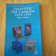 Libros de segunda mano: DISCOVERING OLD CAMERAS, 1839-1939. Lote 16276621