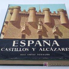 Libros de segunda mano: ESPAÑA, CASTILLOS Y ALCÁZARES. ORTIZ ECHAGÜE, 3º EDICIÓN 1960. Lote 22484657