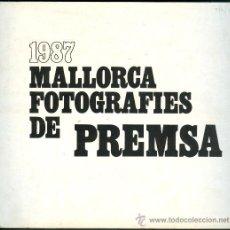 Libros de segunda mano: 1987 MALLORCA FOTOGRAFIAS DE PRENSA ASOCIACIÓ PROVINCIA FOTOGRAFS DE PRENSA 1987 FOTOGRAFIA. Lote 16578027