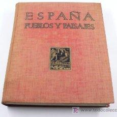 Libros de segunda mano: ESPAÑA, PUEBLOS Y PAISAJES, 6º ED. 1954, SIN SOBRECUBIERTA. Lote 22484701