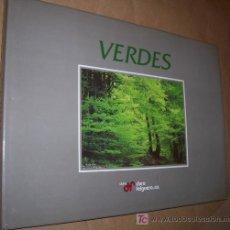 Libros de segunda mano: VERDES / FOTOGRAFIAS POR J. JOAQUIN FANJUL , 1997 / TEXTO DE EVARISTO ARCE. Lote 18561870