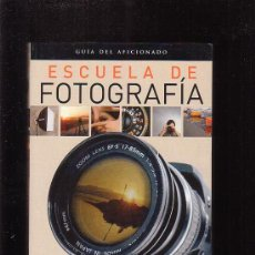 Libros de segunda mano: ESCUELA DE FOTOGRAFIA, GUIA DEL AFICIONADO INSTRUMENTOS TECNICAS Y ARTE. Lote 22026292
