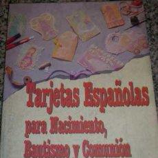 Libros de segunda mano: TARJETAS ESPAÑOLAS PARA NACIMIENTO, BAUTISMO Y COMUNION, POR ALICIA BRANDY - BEAS -1994. Lote 26469830